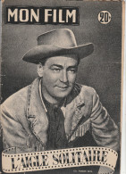 MON FILM N° 460    JUIN 1955   ALAN LADD    L AIGNE SOLITAIRE - Cinéma