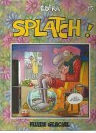 SPLATCH ! -  EDIKA N° 15  -  FLUIDE GLACIAL - Non Classés