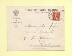 Mairie De Cambrai - Nord - Travaux Municipaux - 25-6-1913 - Type Semeuse - Marcophilie (Lettres)