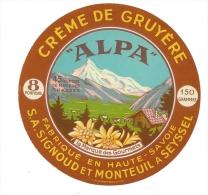 étiquette Fromage  Pour Tartines  Creme De Gruyere Alpa  Haute Savoie Sa Signoude Et Monteuil A Seyssel Edelweiss Fleur - Fromage