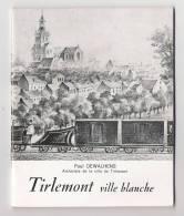 TIRLEMONT Ville Blanche  Paul DEWALHENS Petit Fascicule (32pg) + Plan   Avec 10 Illust. - Culture