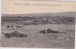 14 / 8 / 213  -  BORDJ-BOU-ARRERIDJ - PLACE  DU  MARCHÉ  ARABE  ET  FAUBOURG  DE  LA  GAREJ - Autres Villes