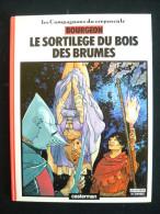 Compagnons Du Crepuscule,  Bourgeon, Le Sortilege Du Bois Des Brumes EO Janvier 84 TBE - Compagnons Du Crépuscule, Les