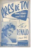 LINE RENAUD  - PRES DE TOI  - éditions  LOUIS GASTE ( PARTITION ) - Non Classés