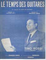 TINO ROSSI    - LE TEMPS DES GUITARES - éditions  MERIDIAN   ( PARTITION ) - Non Classés