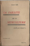 Viticulture/La Faillite De La Viticuluture Est-elle Pour Demain ?/ Gabriel TAÏX/Delmas/Bordeaux/1934   LIV39 - Garten