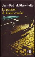 Jean-Patrick MANCHETTE : La Position Du Tireur Couché, Folio Policier, N 4, 2011 - Livres, BD, Revues