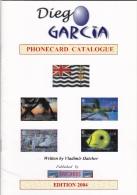 DIEGO GARCIA  . Catalogue  Des Télécartes . - Books & CDs