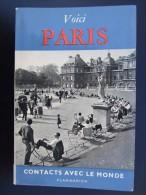 Voici PARIS Contacts Avec Le Monde  Flammarion Années1950 - Paris