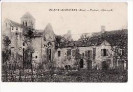 carte 1918 OULCHY LE CHATEAU / PRESBYTERE (mai 1918)