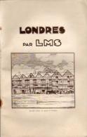 Guide Touristique - LONDRES Par L.M.S. Belgique - MALINES - Nombreuses  Photos - 56 Pages (VP 711) - Pratique