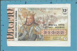 LOTARIA NACIONAL - 13.ª ORD. - 27.03.1992 - D. AFONSO IV - 7.º Rei De Portugal - MONARQUIA - 2 Scans E Descrip - Billets De Loterie