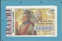 LOTARIA NACIONAL - 30.ª ORD. - 24.07.1992 - D. AFONSO V - 12.º Rei De Portugal - MONARQUIA - 2 Scans E Descrip - Billets De Loterie