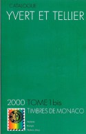 CATALOGUE YVERT ET TELLIER  2000 TOME 1 BIS  MONACO ANDORRE EIROPA  280 PAGES  BON ETAT - Stamp Catalogues