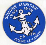 AUTOCOLLANT . STICKER .BRAINE-LE-COMTE . 1969 . 1979 . SEMAINE MARITIME . - Adesivi