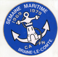 AUTOCOLLANT . STICKER .BRAINE-LE-COMTE . 1969 . 1979 . SEMAINE MARITIME . - Stickers