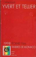 CATALOGUE YVERT ET TELLIER 1998 TOME 1 BIS  MONACO  ANDORRE EUROPA  ONU  TRES BON ETAT - Stamp Catalogues