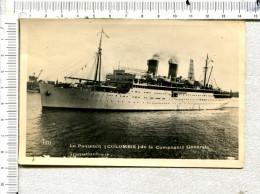 """Le  PAQUEBOT   """"   COLOMBIE """"   De La  Compagnie Générale Transatlantique - Piroscafi"""