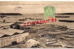 MADAGASCAR - DIEGO SUAREZ - ANTSIRANE  DOUANES PORT ET VUE GENERALE DES QUAIS - 1907 - Madagascar