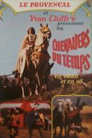 AFFICHE YVAN CHIFFRE CASCADEUR LES CHEVALIERS DU TEMPS cascade m�di�val MOYEN AGE cheval cavaliers tournois Le Proven�al