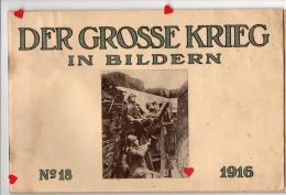 Xxx16-ZE-ALLEMAGNE-DER GROSSE KRIEG IN BILDERN-N°18-1916--Document Historique De Propagande - 5. Guerres Mondiales