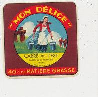 J M  991 /  ETIQUETTE  FROMAGE    CARRE DE L'EST MON DELICE   FAB. EN LORRAINE - Fromage