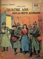 REVUE WW1 - COLLECTION PATRIE - 4 ANS SOUS LA BOTTE ALLEMANDE