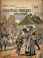 REVUE WW1 - COLLECTION PATRIE - CHATEAU THIERRY DELIVRE