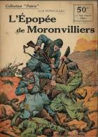 REVUE WW1 - COLLECTION PATRIE - EPOPEE DE MORONVILLIERS