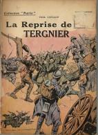 REVUE WW1 - COLLECTION PATRIE - LA REPRISE DE TERGNIER