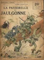 REVUE WW1 - COLLECTION PATRIE - LA PASSERELLE DE JAULGONNE