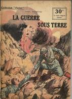 REVUE WW1 - COLLECTION PATRIE - LA GUERRE SOUS TERRE