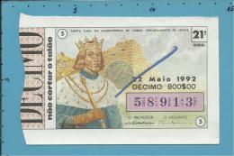 LOTARIA NACIONAL - 21.ª ORD. - 22.05.1992 - D. FERNANDO - 9.º Rei De Portugal - MONARQUIA - 2 Scans E Descript - Billets De Loterie