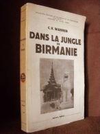 """""""Dans La JUNGLE De BIRMANIE"""" PAYOT Asie Asia Indochine Burma Birma Myanmar 1938 ! - Geografía"""