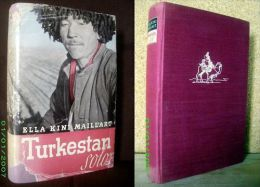 TURKESTAN SOLO E. Maillart Asien Asia Asie Kazakhstan Ouzbekistan Kirghizstan Tadjikistan Turkmenistan Chine 1941+jacket - Livres, BD, Revues
