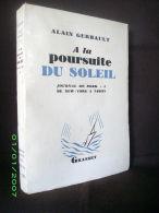 """""""A LA POURSUITE DU SOLEIL"""" (New York à Tahiti) Alain GERBAULT Bateau Voile Sail Yachting Mer Ocean Sea 1949 ! - Biographien"""