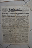PARIS-SOIR -28 avril 1940-Lettres de Thyssen a Hitler et Goering-Ribbentropp convoque diplomatie