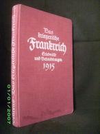 Das KRIEGERISCHE FRANKREICH (Erlebnisse Und Betrachtungen) Krieg Guerre 14 18 War WW1 Militaria France Allemagne 1915 ! - 5. Guerres Mondiales