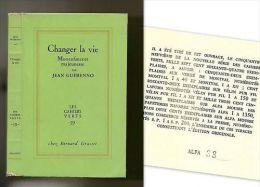 """""""CHANGER LA VIE"""" Jean Guehenno 1ère Edition Grasset CAHIERS VERT E.O Numéroté Alfa 1961 ! - Biographie"""