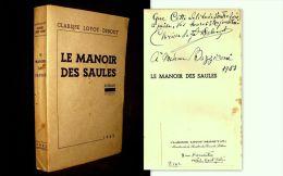«Le MANOIR Des SAULES» Clarisse LOYOT DEBOUT 1ère Edition 1942 Envoi Signé Inscribed Signed +1 Carte Visite Manuscrite ! - Livres Dédicacés