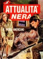 ATTUALITA' NERA N°202  IL PADRE AMERICANO - Libri, Riviste, Fumetti
