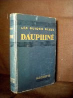 """Guide Bleu """"DAUPHINE"""" Isere Hautes Alpes 1939 (+ Changements & Nouveautés 1949) ! - Rhône-Alpes"""
