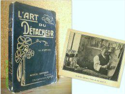 """""""L´ART Du DETACHEUR"""" Par A. BOITEL Invention Chimie Industrie Textile Teinturier Teinturerie 1909 ! - Sciences"""