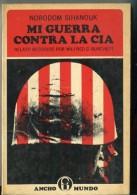 """""""MI GUERRA CONTRA LA CIA"""" DE NORODOM SIHANOUK-EDIT.ANCHO MUNDO-AÑO 1972-PAG.225-USADO-GECKO. - Cultural"""