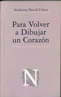 """""""PARA VOLVER A DIBUJAR UN CORAZÓN"""" DE NORBERTO D.UMAN-EDIT.CORA ROCA- AÑO 1987-PAG.131-NUEVO-GECKO. - Poetry"""