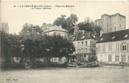 02 LA FERTE MILON  place du marche et vieux chateau