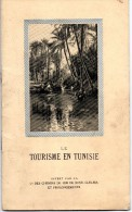 LE TOURISME EN TUNISIE OFFERT PAR LA Cie DES CHEMINS DE FER DE BONE - GUELMA - Afrique