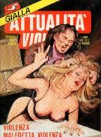 ATTUALITA´ GIALLA N°41  VIOLENZA MALEDETTA VIOLENZA - Libri, Riviste, Fumetti