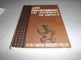 Arte Precolombino Del Occidente De Mexico (Art Précolombien Mexique) 1946  TOSCANO, KIRCHHOFF Y RUBIN DE LA BORBOLLA - Culture