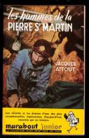 """"""" LES HOMMES DE LA PIERRE SAINT MARTIN """", Par Jacques ATTOUT -  MJ  N° 40 - Récit. - Marabout Junior"""
